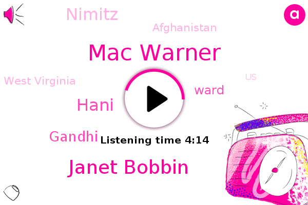 Mac Warner,Afghanistan,West Virginia,United States,Austin,Janet Bobbin,India,Nimitz,Hani,Texas,Prime Minister,Gandhi,Ward