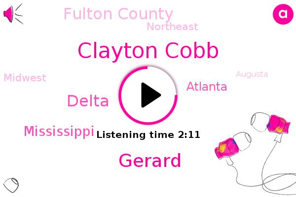 Atlanta,Delta,Clayton Cobb,Fulton County,Delta Way,Mississippi,Northeast,Midwest,Gerard,Augusta,Vermont,Carolina,Athens,Georgia,New Hampshire