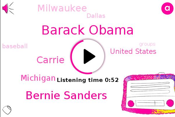 Barack Obama,Bernie Sanders,Carrie,United States,Michigan,Milwaukee,Dallas,Baseball