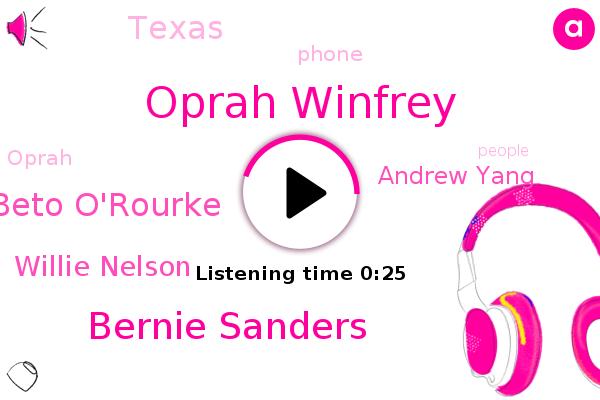 Oprah Winfrey,Texas,Bernie Sanders,Beto O'rourke,Willie Nelson,Andrew Yang