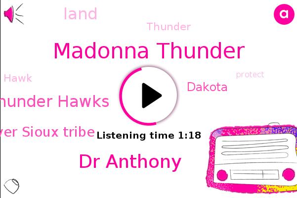 Madonna Thunder,Thunder Hawks,Dakota,Cheyenne River Sioux Tribe,Dr Anthony