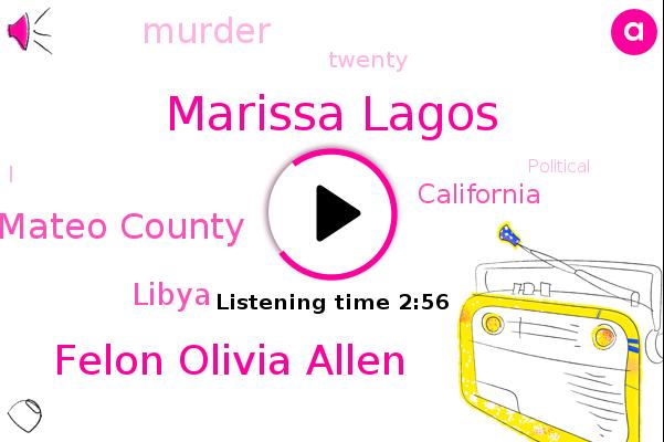 San Mateo County,Marissa Lagos,Felon Olivia Allen,Libya,California,Murder