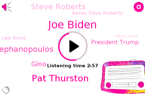 Joe Biden,Pat Thurston,Philadelphia,George Stephanopoulos,Vice President,Abc News,Gino,Supreme Court,Pennsylvania,California,President Trump,National Constitution Center,Steve Roberts,ABC,Senate,Aaron Dave Roberts,United States,Lee Anne,Karen Good,Political Analyst