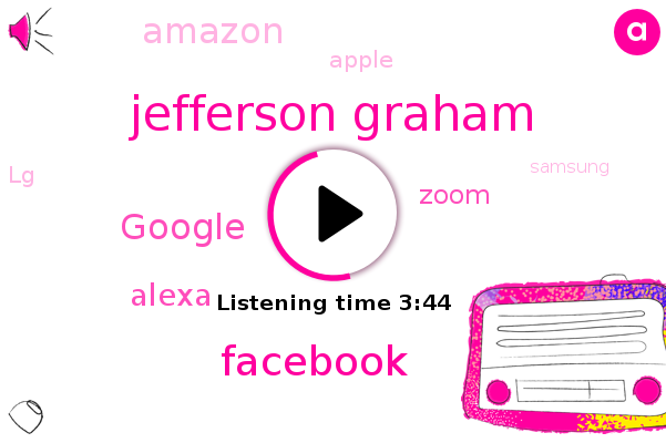 Jefferson Graham,Facebook,Google,Alexa,Zoom,Amazon,Apple,LG,Samsung,Sony