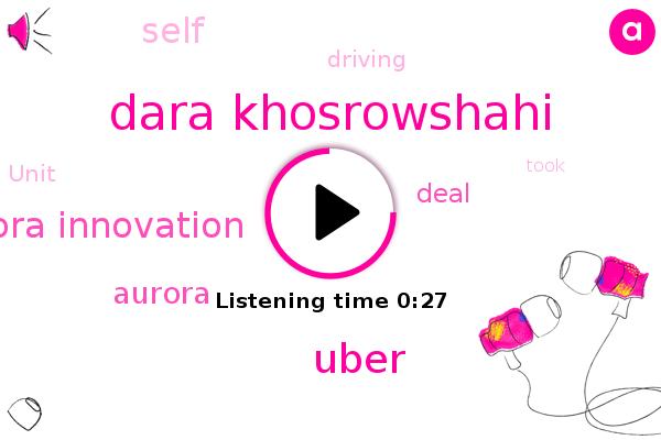 Aurora Innovation,Aurora,Dara Khosrowshahi,Uber