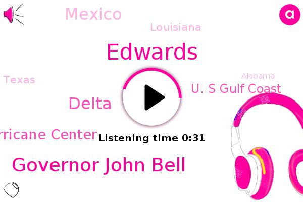 Mexico,National Hurricane Center,Edwards,U. S Gulf Coast,Yucatan Peninsula,Louisiana,Governor John Bell,Delta,Texas,Alabama