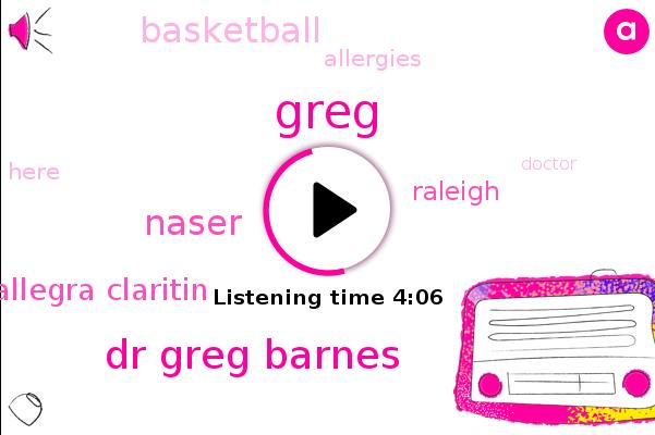 Dr Greg Barnes,Greg,Raleigh,Naser,Allegra Claritin,Basketball,Allergies