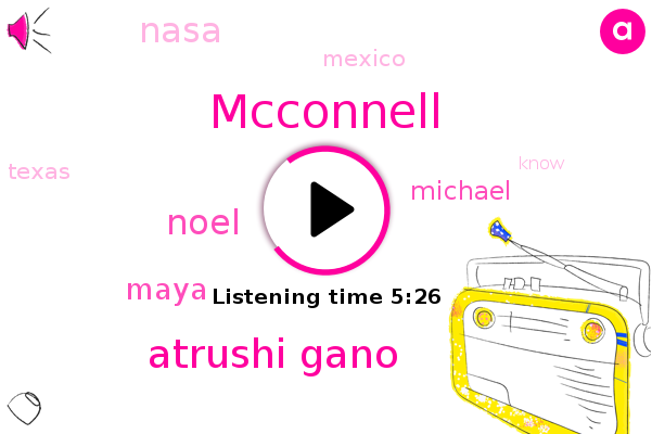 Atrushi Gano,Mcconnell,Brown,Noel,Mexico,Maya,Texas,Michael,Nasa
