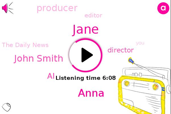 Director,Jane,AI,Anna,John Smith,The Daily News,Producer,Editor