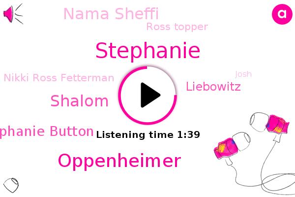 Stephanie Button,Liebowitz,Nama Sheffi,Jewish Food Society,Ross Topper,Nikki Ross Fetterman,Oppenheimer,Shalom,Stephanie,Josh,France,United States,America