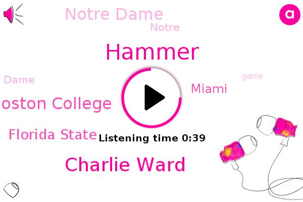 Hammer,Charlie Ward,Florida State,Miami,Notre Dame,Boston College