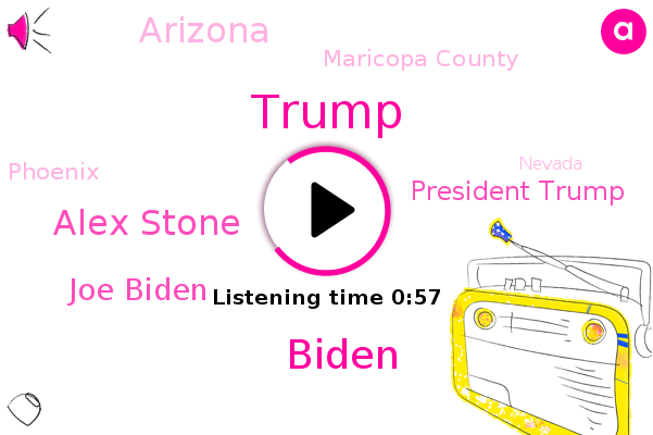 Alex Stone,Joe Biden,Arizona,President Trump,Donald Trump,Biden,Maricopa County,ABC,Phoenix,Nevada