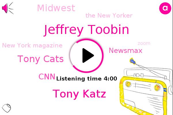 Jeffrey Toobin,CNN,The New Yorker,Tony Katz,Tony Cats,New York Magazine,Newsmax,FOX,Midwest