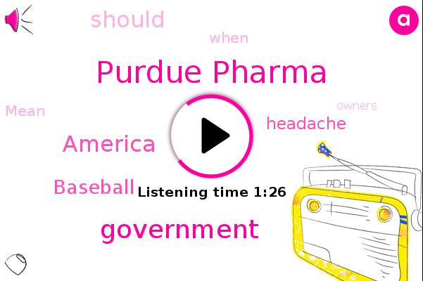 Purdue Pharma,America,Government,Baseball,Headache