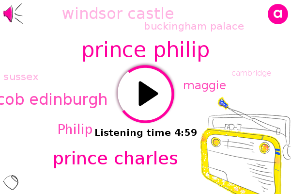 Prince Philip,Prince Charles,Windsor Castle,Sussex,Cambridge,ABC,Buckingham Palace,UK,Jacob Edinburgh,Philip,England,Maggie