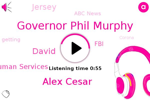 Governor Phil Murphy,Abc News,Alex Cesar,Jersey,David,Health And Human Services,FBI