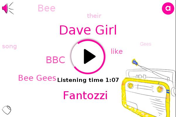 Dave Girl,Bee Gees,Fantozzi,BBC