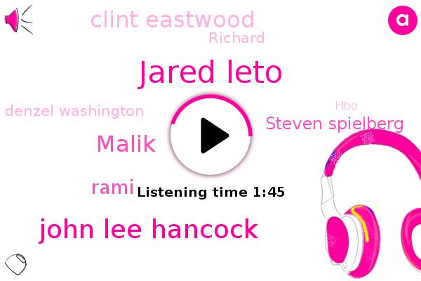 Jared Leto,John Lee Hancock,Malik,Rami,HBO,Oscar,Steven Spielberg,Clint Eastwood,Washington,Richard,Denzel Washington