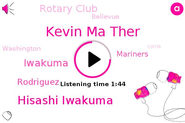 Mariners,Kevin Ma Ther,Rotary Club,Hisashi Iwakuma,Iwakuma,Bellevue,Coma,Washington,Rodriguez,Espn,Baseball
