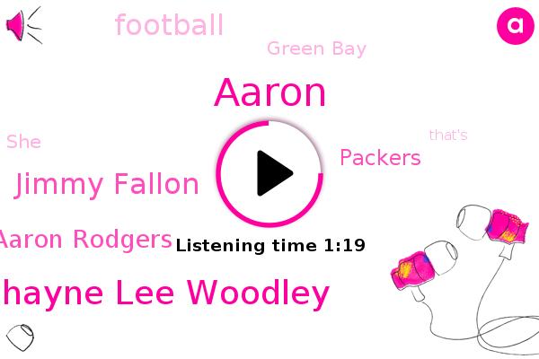 Brian D. Shayne Lee Woodley,Jimmy Fallon,Aaron Rodgers,Football,Packers,Green Bay,Aaron