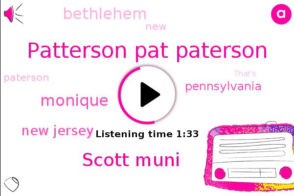 New Jersey,Patterson Pat Paterson,Scott Muni,Monique,Pennsylvania,Bethlehem