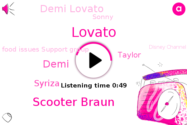 Food Issues Support Group,Lovato,Scooter Braun,Demi,Syriza,Taylor,Hungary,Demi Lovato,Disney Channel,Sonny
