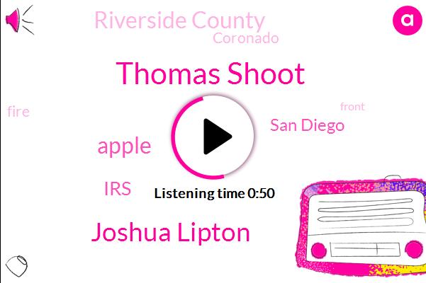 San Diego,Thomas Shoot,Joshua Lipton,Riverside County,Apple,Coronado,IRS