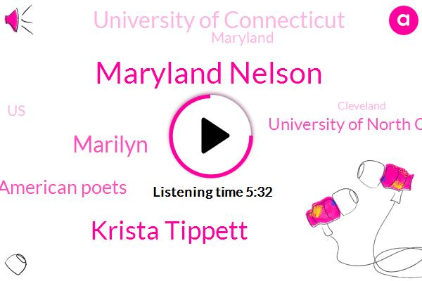 Maryland Nelson,United States,Maryland,Krista Tippett,Academy Of American Poets,Cleveland,University Of North Carolina Asheville,Oklahoma,Marilyn,Chancellor,University Of Connecticut