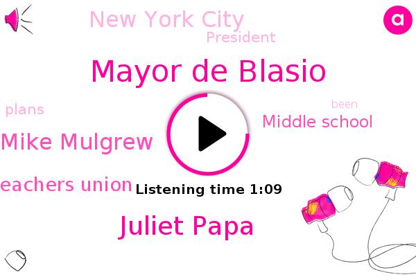 Teachers Union,Middle School,Mayor De Blasio,Juliet Papa,Mike Mulgrew,New York City,President Trump