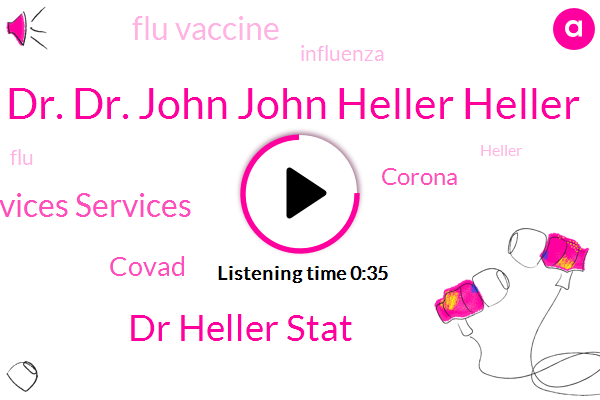 Dr. Dr. John John Heller Heller,Flu Vaccine,Texas Texas State State Health Health Services Services,Dr Heller Stat,Influenza,Covad,Corona