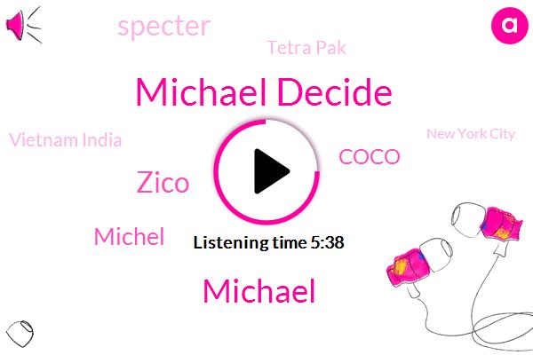 Michael Decide,New York City,Coco,Michael,Specter,Tetra Pak,Zico,United States,Michel,Connecticut,Latin America,Vietnam India