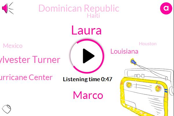 Laura,Marco,National Hurricane Center,Sylvester Turner,Dominican Republic,Louisiana,Haiti,Mexico,Houston