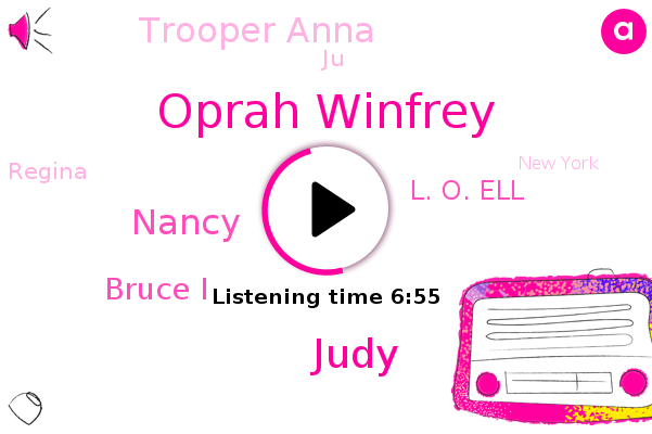 Oprah Winfrey,Regina,Judy,New York,Nancy,Bruce I,L. O. Ell,Trooper Anna,Boston,JU,Illinois,Naperville,Huntington,Germany,Poland