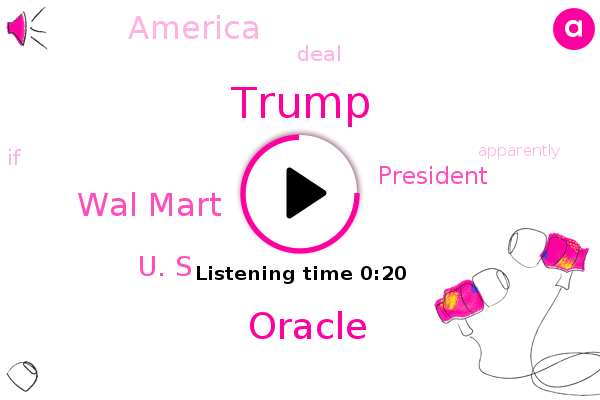 Listen: Trump approves Oracle, TikTok deal, 'in concept'