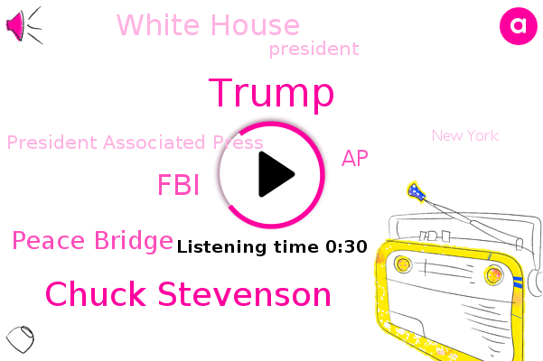 FBI,President Trump,President Associated Press,Chuck Stevenson,Donald Trump,Peace Bridge,AP,White House,ABC,New York
