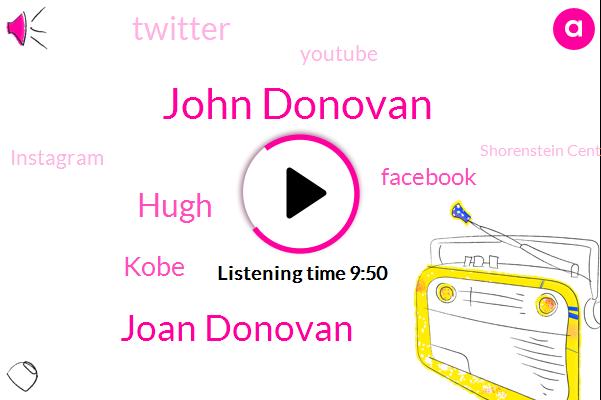 Researcher,John Donovan,Joan Donovan,Facebook,Kenosha Wisconsin,United States,Kobe,Twitter,Youtube,Instagram,Shorenstein Center,Buzzfeed,Kenosha,Google,Hugh,Research Director