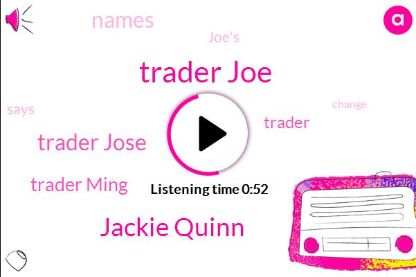 Trader Joe,Trader Jose,Jackie Quinn,Trader Ming