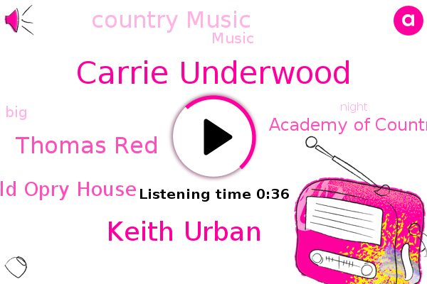 Grand Old Opry House,Academy Of Country Music,Country Music,Carrie Underwood,Keith Urban,Thomas Red