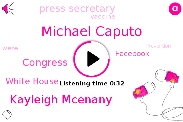Michael Caputo,Kayleigh Mcenany,Press Secretary,White House,Facebook,Congress