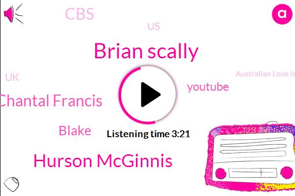 United States,UK,Brian Scally,Hurson Mcginnis,Australian Love Island,Youtube,Chantal Francis,Blake,CBS