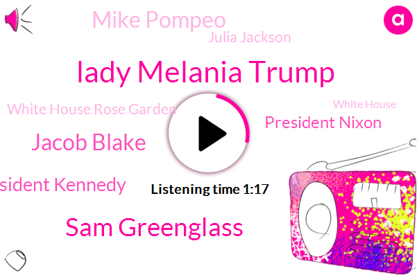 White House Rose Garden,Lady Melania Trump,White House,Sam Greenglass,Jacob Blake,NPR,President Kennedy,President Nixon,Mike Pompeo,Julia Jackson,Kenosha,Wisconsin