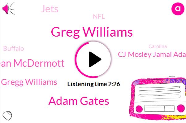 Greg Williams,Adam Gates,Sean Mcdermott,Gregg Williams,Jets,NFL,Cj Mosley Jamal Adams,Buffalo,Carolina,Coordinator