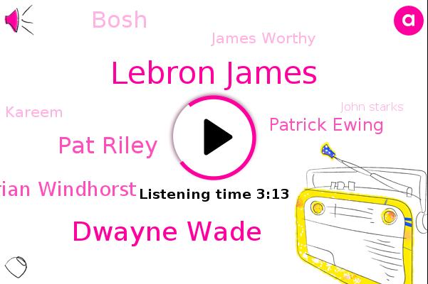 Lebron James,Miami,NBA,Dwayne Wade,Pat Riley,Brian Windhorst,Patrick Ewing,Akron,Espn,Bosh,James Worthy,Kareem,John Starks,Shack,Allan Houston,Chris