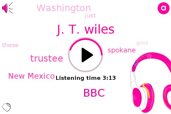 J. T. Wiles,Trustee,BBC,New Mexico,Spokane,Washington