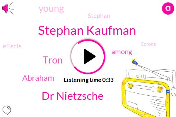 Stephan Kaufman,CBS,Dr Nietzsche,Tron,Abraham