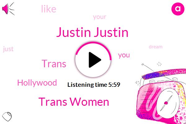 Trans,Justin Justin,Trans Women,Hollywood