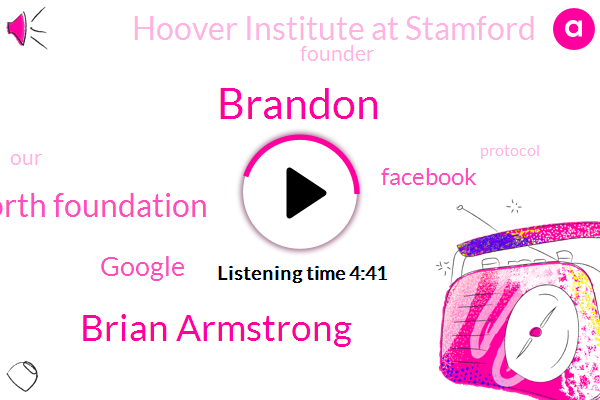 Ampleforth Foundation,Brandon,Google,Facebook,Hoover Institute At Stamford,Founder,Brian Armstrong