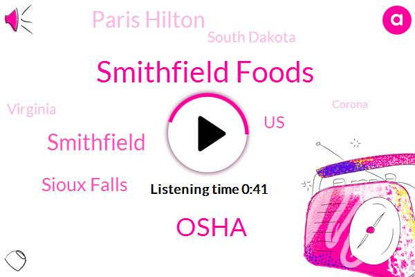 Smithfield,Smithfield Foods,Sioux Falls,United States,Paris Hilton,South Dakota,Osha,Virginia