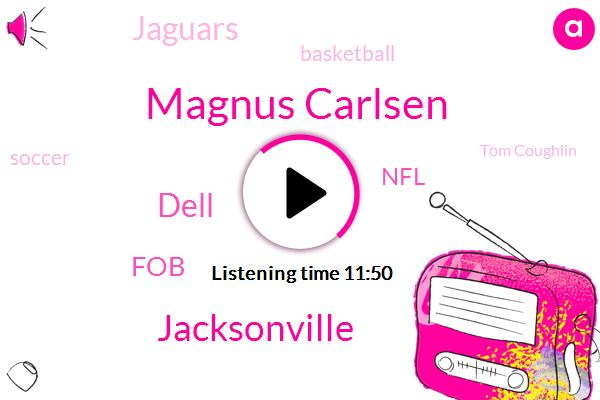 Magnus Carlsen,Jacksonville,Dell,FOB,NFL,Jaguars,Basketball,Soccer,Tom Coughlin,La Rams,Fabio Kawana,Missouri,Dante Fowler,Saint Louis,Alan Robson,Tom Who,India,Titans,Jalen Ramsey