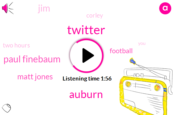 Twitter,Auburn,Paul Finebaum,Matt Jones,Football,JIM,Corley,Two Hours